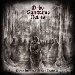 Ordo Sanguinis Noctis – Bloody Aeon Of Fullmoon Sacrifices EP