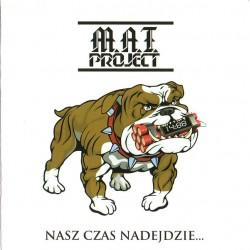 M.A.T. Project – Nasz Czas Nadejdzie... CD